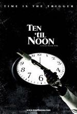 Постер 10 хвилин до полудня, Ten `til Noon