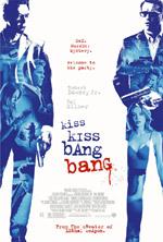 Постер Поцелуй навылет, Kiss, Kiss, Bang, Bang