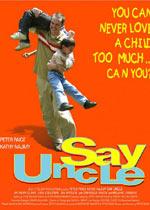 Постер Say Uncle, Say Uncle
