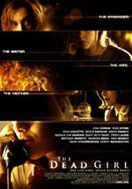 Постер Мертва дівчинка, Dead Girl, The