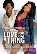 Постер Любовь ничего не стоит, Love Don't Cost a Thing