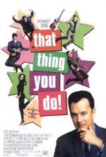 Постер Те, що ти робиш, That Thing You Do!