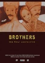 Постер Братья. Последнее признание, Brothers. The Last Confession