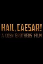 Постер Аве, Цезар!, Hail, Caesar!